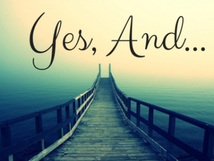 "The Power of ""Yes, And…"""